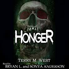 Honger Audiobook by Terry M. West Narrated by Bryan L. Anderson, Sonya Anderson