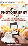 Photography: Learn How to Take Brilli...
