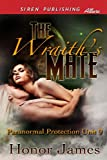Honor James The Wraith's Mate [Paranormal Protection Unit 9] (Siren Publishing Allure)