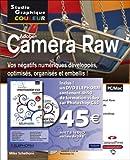 echange, troc Mike Schelhorn - Camera Raw : Vos négatifs numériques développés, optimisés, organisés et embellis ! (DVD inclus)