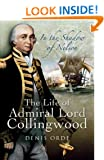 In the Shadow of Nelson: The Life of Admiral Lord Collingwood