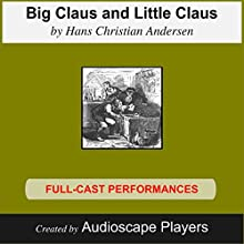 Big Claus, Little Claus (       UNABRIDGED) by Hans Christian Andersen Narrated by AudioscapePlayers