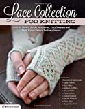 img - for Lace Collection for Knitting: Intricate Shawls, Simple Accessories, Cozy Sweaters and More Gorgeous Designs for Every Season book / textbook / text book