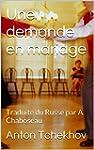 Une demande en mariage: Traduite du R...