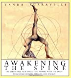 Awakening the Spine: The Stress-Free Yoga That Works With the Body to Restore Health, Vitality and Energy