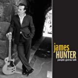 echange, troc James Hunter - People Gonna Talk
