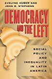 img - for Democracy and the Left: Social Policy and Inequality in Latin America Paperback September 1, 2012 book / textbook / text book