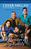 Cesar Millan A Member of the Family: Cesar Millan's Guide to a Lifetime of Fulfillment with Your Dog