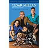 "Member of the Family: Cesar Millan's Guide to a Lifetime of Fulfillment with Your Dogvon ""Cesar Millan"""