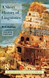 A Short History of Linguistics (Longman Linguistics Library) (0582249945) by Robins, R. H.