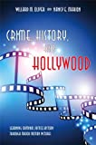 img - for Crime, History, and Hollywood: Learning Criminal Justice History Through Major Motion Pictures book / textbook / text book