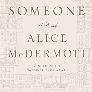 Someone: A Novel | [Alice McDermott]