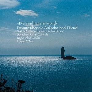 Die Insel hinterm Mond: Eine äolische Erzählung | [Roland Zoss]