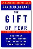 The Gift of Fear and Other Survival Signals that Protect Us From Violence