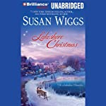 Lakeshore Christmas (       UNABRIDGED) by Susan Wiggs Narrated by Joyce Bean