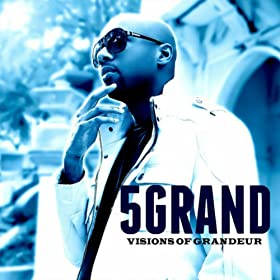 Visions of Grandeur [Explicit]