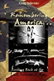Remembering America: Looking Back at the Last Innocent Age