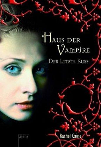 Der letzte Kuss (Haus der Vampire, #2)