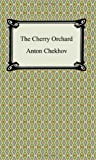 Anton Chekhov The Cherry Orchard