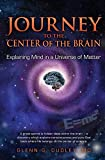 Journey to the Center of the Brain: Explaining Mind in a Universe of Matter