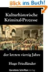 Kulturhistorische Kriminal-Prozesse d...
