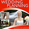 Wedding Planning (       UNABRIDGED) by Susanna Richardson Narrated by Susanna Richardson
