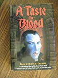 A Taste for Blood, Fifteen Great Vampire Novellas (0880297700) by Greenberg, Martin