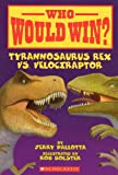Tyrannosaurus Rex Vs. Velociraptor (Who Would Win?)