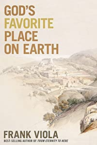 God's Favorite Place On Earth by Frank Viola ebook deal