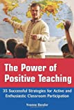 img - for The Power of Positive Teaching: 35 Successful Strategies for Active and Enthusiastic Classroom Participation book / textbook / text book