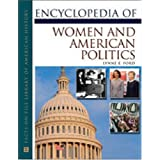 Encyclopedia Of Women And American Politics (Facts on File Library of American History) ~ Lynne E. Ford