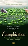 img - for Eutrophication: Causes, Economic Implications and Future Challenges (Environmental Science, Engineering and Technology) book / textbook / text book