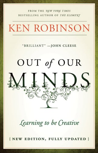Ken Robinson - Out of Our Minds: Learning to be Creative