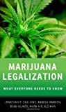 Marijuana Legalization: What Everyone Needs to Know