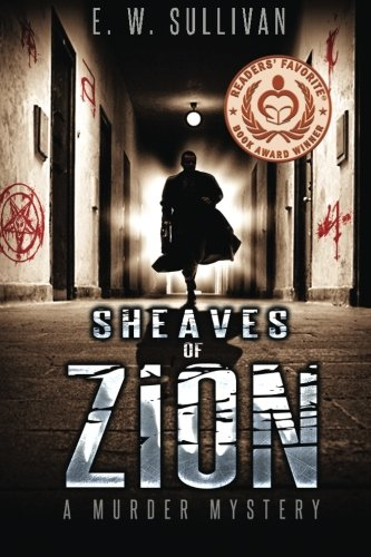 Book: Sheaves of Zion - A Murder Mystery by E.W. Sullivan