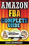 img - for Amazon FBA: Complete Guide: Make Money Online With Amazon FBA: The Fulfillment by Amazon Bible: Best Amazon Selling Secrets Revealed: The Amazon FBA Selling Guide book / textbook / text book