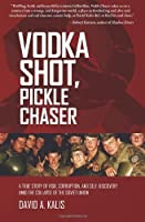 Vodka Shot, Pickle Chaser