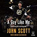 A Guy Like Me Audiobook by John Scott, Brian Cazeneuve Narrated by Kirby Heyborne
