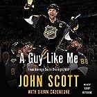 A Guy Like Me Hörbuch von John Scott, Brian Cazeneuve Gesprochen von: Kirby Heyborne