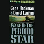 Wake of the Perdido Star | Gene Hackman,Daniel Lenihan