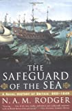 The Safeguard of the Sea: A Naval History of Britain 660-1649 (0393319601) by Rodger, N. A. M.