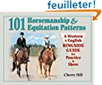 101 Horsemanship and Equitation Patte...