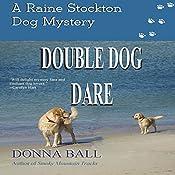 Double Dog Dare: The Raine Stockton Dog Mystery Series, Volume 8   Donna Ball