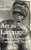 img - for Art as Language: Wittgenstein, Meaning, and Aesthetic Theory book / textbook / text book