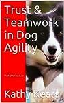 Trust & Teamwork in Dog Agility (Engl...