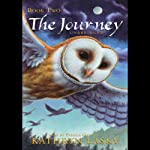 The Journey: Guardians of Ga'Hoole, Book Two (       UNABRIDGED) by Kathryn Lasky Narrated by Pamela Garelick