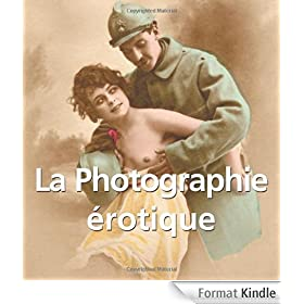 La Photographie Erotique (Vintage Erotic Photographs of Nude Women, 1850 - 1939)