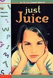 Just Juice (Scholastic Signature) (0590033832) by Hesse, Karen