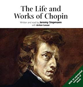 The Life And Works Of Chopin Classical Music Audiobooks from Naxos AudioBooks