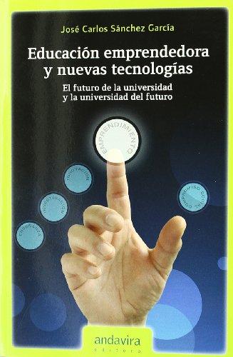 Shopping!: Educación emprendedora y nuevas tecnologías.: El futuro de la universidad y la universidad del futuro